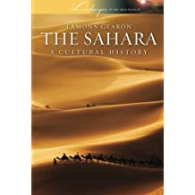The Sahara: A Cultural History (Landscapes of the Imagination) by Eamonn Gearon (2011-11-09)