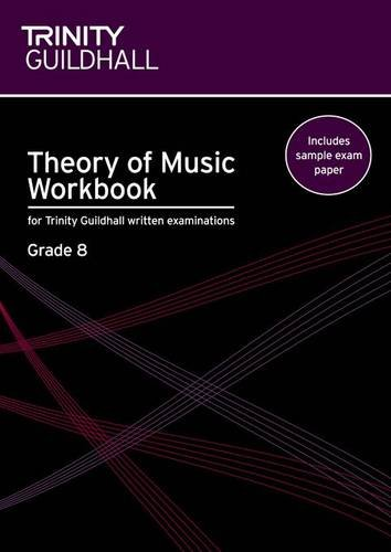 Theory of Music Workbook Grade 8 (Trinity Guildhall Theory of Music)