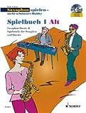 SAXOPHON SPIELEN MEIN SCHOENSTES HOBBY - SPIELBUCH 1 - arrangiert für Altsaxophon - (für ein bis zwei Instrumente) - m