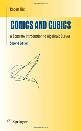 Conics and Cubics: A Concrete Introduction to Algebraic Curves (Undergraduate Texts in Mathematics) by Robert Bix (2006-07-24)