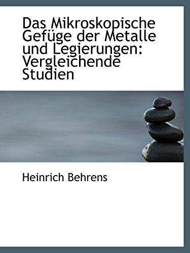 Das Mikroskopische Gefüge der Metalle und Legierungen: Vergleichende Studien