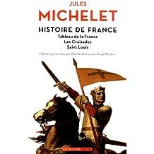 Histoire de France Volume II Tableau de la France,les Croisades, Saint-Louis