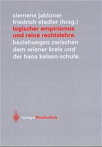 Logischer Empirismus und Reine Rechtslehre: Beziehungen Zwischen dem Wiener Kreis und der Hans Kelsen-Schule (Veröffentlichungen des Instituts Wiener Kreis) (German Edition)