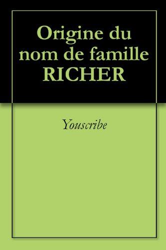 Livre Origine du nom de famille RICHER (Oeuvres courtes) pdf ebook