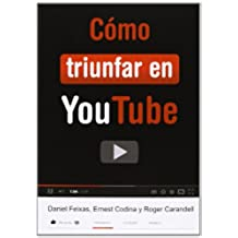 Cómo Triunfar En Youtube (Instant Book)