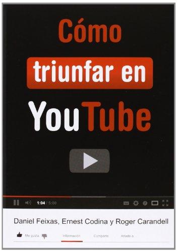 Cómo Triunfar En Youtube (Instant Book)
