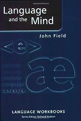 Language and the Mind (Language Workbooks) by John Field (2005-04-14)