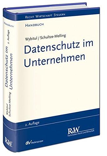 Datenschutz im Unternehmen: Handbuch (Recht Wirtschaft Steuern - Handbuch)