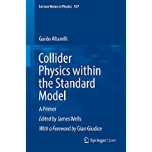 Collider Physics within the Standard Model: A Primer (Lecture Notes in Physics Book 937) (English Edition)