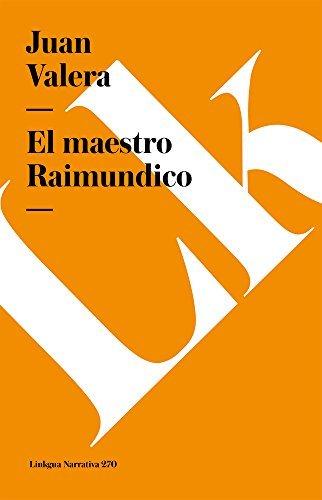 El maestro Raimundico (Narrativa) por Juan Valera
