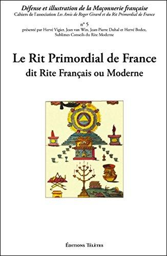 Le Rit Primordial de France dit Rite Français ou Moderne par Jean van Win