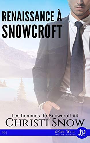Renaissance à Snowcroft: Les hommes de Snowcroft #4 par Christi Snow