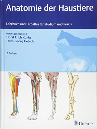 Anatomie der Haustiere: Lehrbuch und Farbatlas für Studium und Praxis