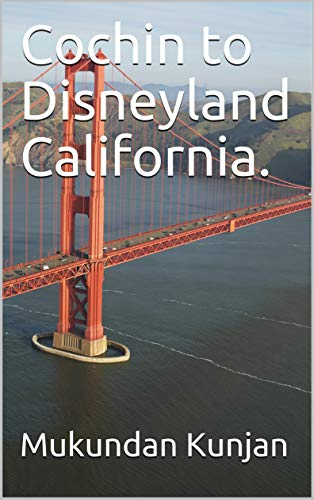 Cochin to Disneyland California. (Disneyland Tour Book 3) (English Edition)