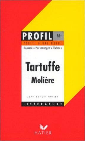 Profil d'une oeuvre : Tartuffe, Molière, 1669 : résumé, personnage, thèmes