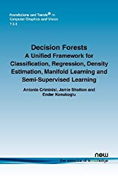 Decision Forests (Foundations and Trends(r) in Computer Graphics and Vision)
