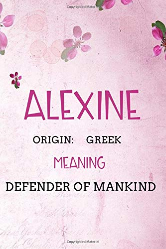 Alexine Greek Defender of mankind: Personalized Name Meaning Book / Journal | This Christain Name Meaning Notebook / Journal is perfect for school, ... writing, daily journal or a dream journal.