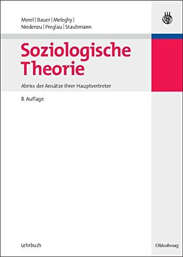 Soziologische Theorie: Abriß der Ansätze ihrer Hauptvertreter