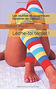 Les inutiles et saugrenues histoires de Gaëtan par Gaëtan Macle