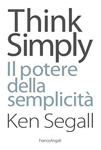 Think simply. Il potere della semplicità