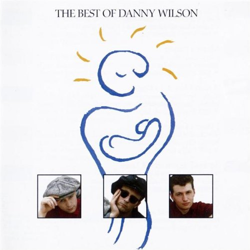 The Best of Danny Wilson