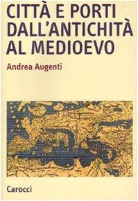 Città e porti dall'antichità al Medioevo