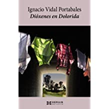 Dióxenes En Dolorida (Edición Literaria - Narrativa)