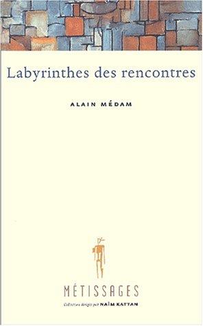 Labyrinthes des rencontres par Alain Médam