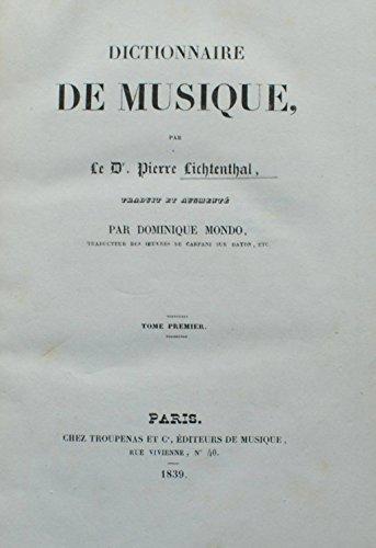 Dictionnaire de musique, par le Dr Pierre Lichtenthal, traduit et augmenté par Dominique Mondo (2 volumes)