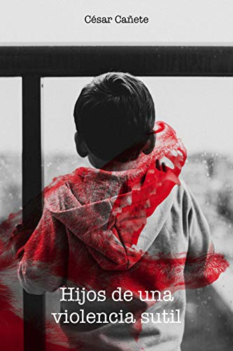 Hijos de una violencia sutil