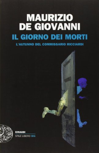Il giorno dei morti. L'autunno del commissario Ricciardi (Einaudi. Stile libero big) por Maurizio De Giovanni