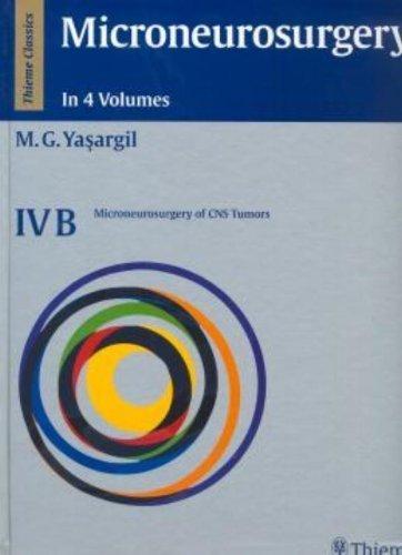 Microneurosurgery: Operative Treatment of CNS Tumors 4B by Mahmut Gazi Yasargil (1995-01-01)