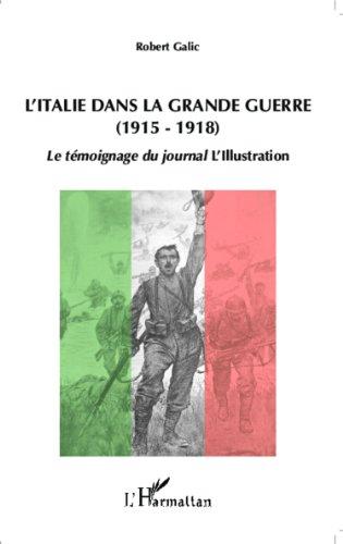 L'Italie dans la Grande Guerre (1915-1918) par GALIC ROBERT