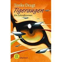 Tigeraugen: Ein Zukunftsroman