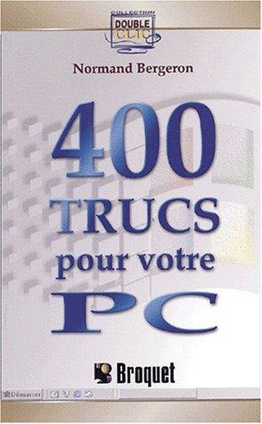 400 trucs pour votre PC