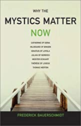 Why The Mystics Matter Now