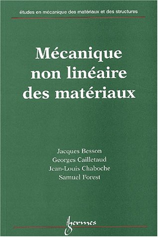 Mécanique non linéaire des matériaux par Jacques Besson