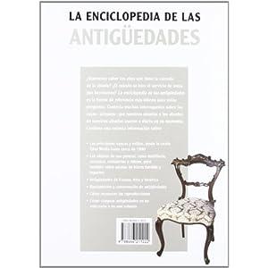 La Enciclopedia de las Antigüedades: Guía de Referencia para la Restauración y Conservación de Objetos Antiguos (Pequeñas Enciclopedias)