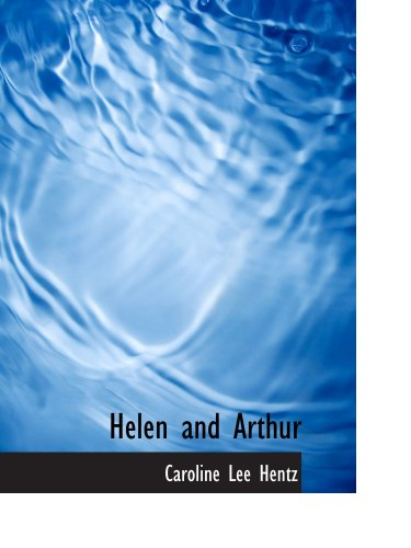 Helen and Arthur: Or: Miss Thusa's Spinning Wheel