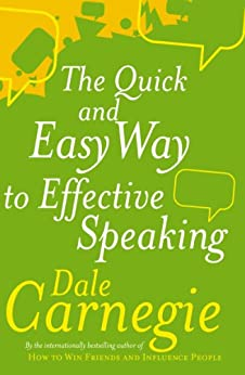 The Quick And Easy Way To Effective Speaking by [Carnegie, Dale]