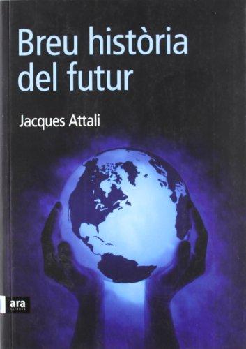 Descargar Libro Breu Història Del Futur de Jacques Attali