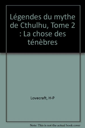 Légendes du mythe de Cthulhu, Tome 2 : La chose des ténèbres