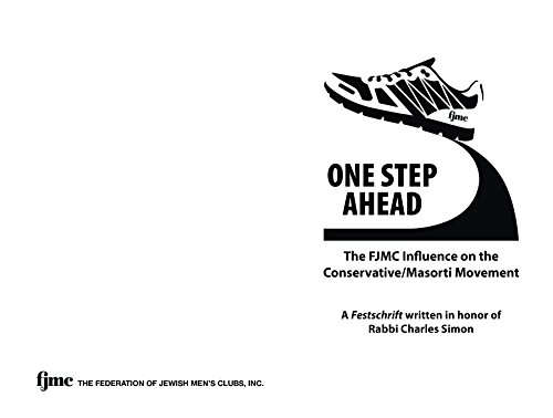 One Step Ahead: The FJMC Influence on the Conservative/Masorti Movement:  A Festschrift in Honor of Rabbi Charles Simon (English Edition)