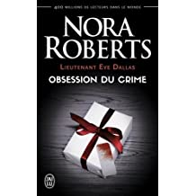 Lieutenant Eve Dallas, Tome 40 : Obsession du crime