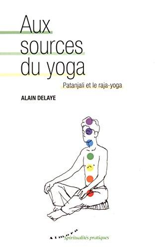 Aux sources du yoga : Patanjali et le raja-yoga