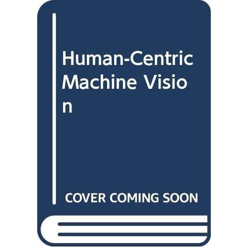 Human-Centric Machine Vision