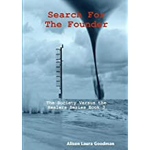 Search for the Founder: the Society Versus the Healers Series Book 3