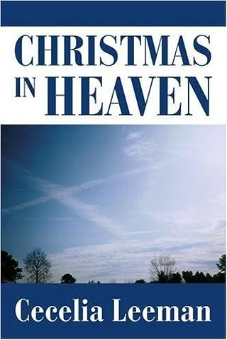 Christmas in Heaven by Cecelia Leeman (2005-12-15)