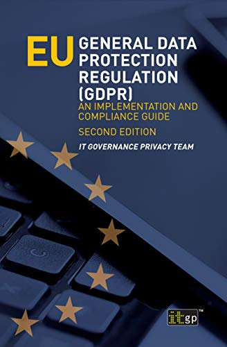 EU General Data Protection Regulation (GDPR): An Implementation and Compliance Guide - Second Edition (English Edition)