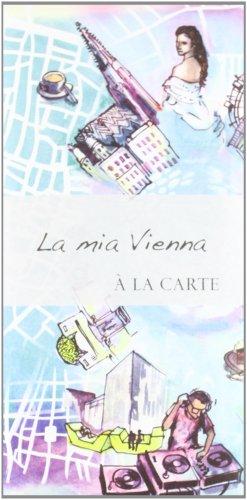 La mia Vienna. À la carte (Piante città estero)